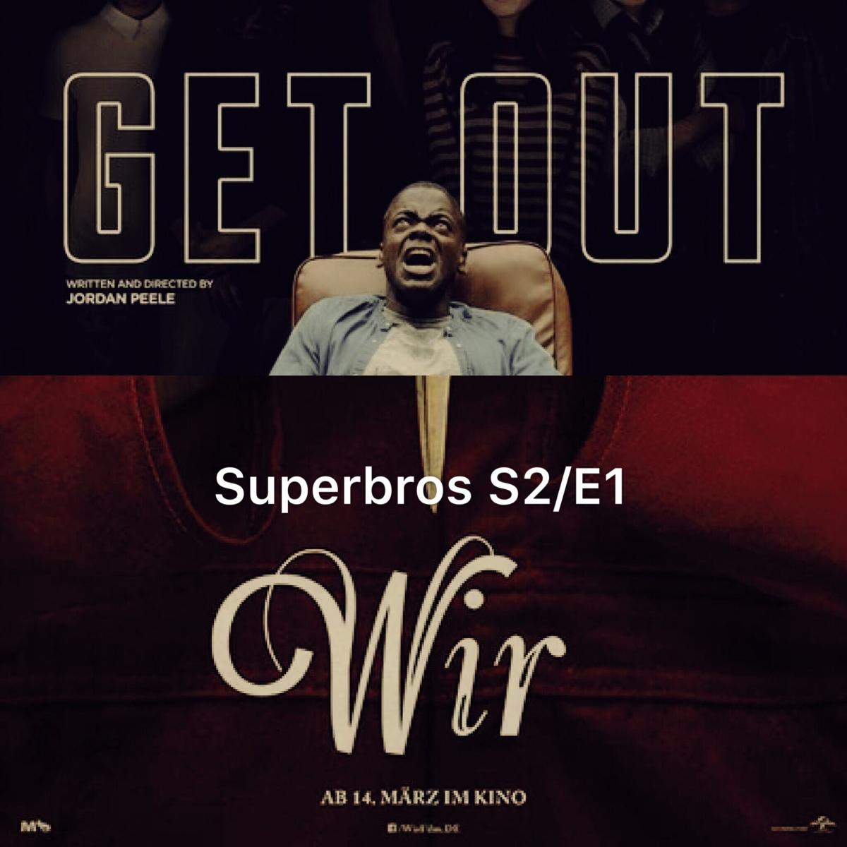 Superbros #S2/E1: Get Out & Wir |Podcast